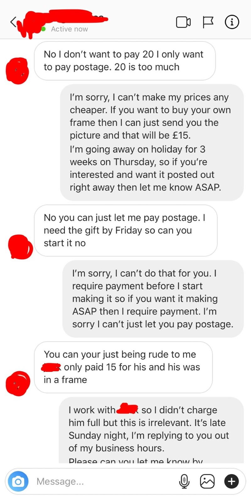 Choosing beggar claims that the seller is being rude to them because someone they knew only paid 15 and with a frame.