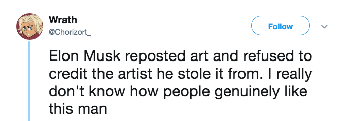Text - Wrath Follow @Chorizort Elon Musk reposted art and refused to credit the artist he stole it from. I really don't know how people genuinely like this man