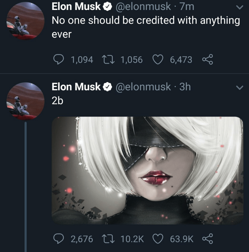 Text - Elon Musk @elonmusk 7m No one should be credited with anything ever 1,094 L 1,056 6,473 Elon Musk @elonmusk 3h 2b 2,676 L 10.2K 63.9K