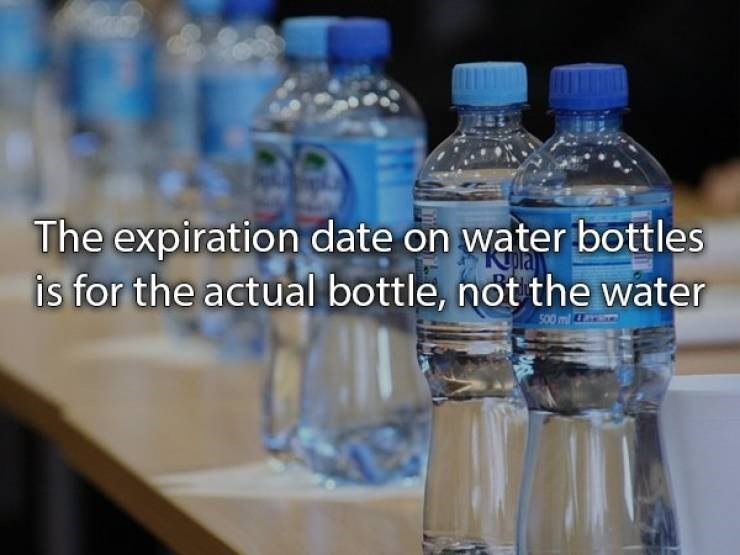 Water - The expiration date on water bottles is for the actual bottle, not the water 500 ml