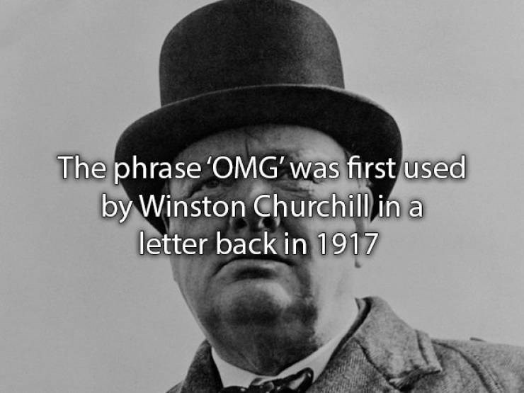 Hat - The phrase 'OMG was first used by Winston Churchill in a letter back in1917