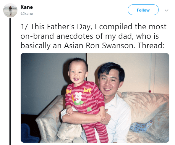 Asian Ron Swanson - Text - Kane Follow @kane 1/ This Father's Day, I compiled the most on-brand anecdotes of my dad, who is basically an Asian Ron Swanson. Thread: