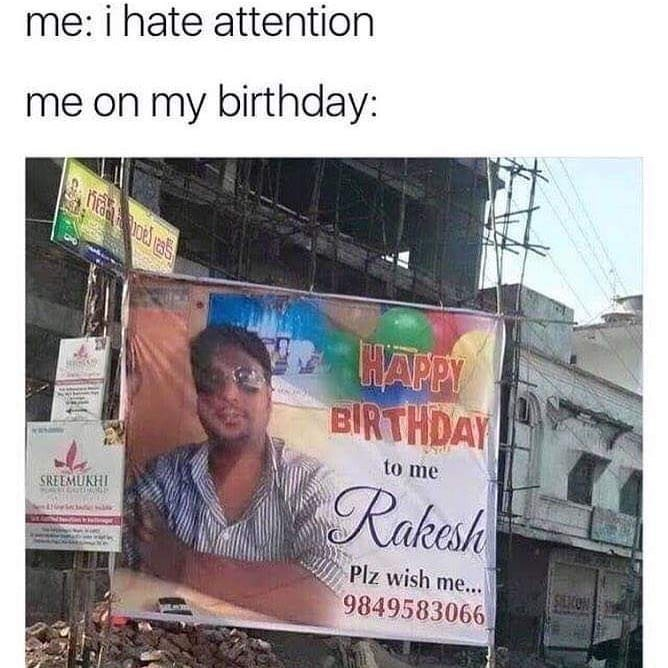 happy birthday meme - Text - me: i hate attention me on my birthday: CHAPPY BIRTHDAY to me Rakesh SREEMUKHI Plz wish m... 9849583066 HONTS
