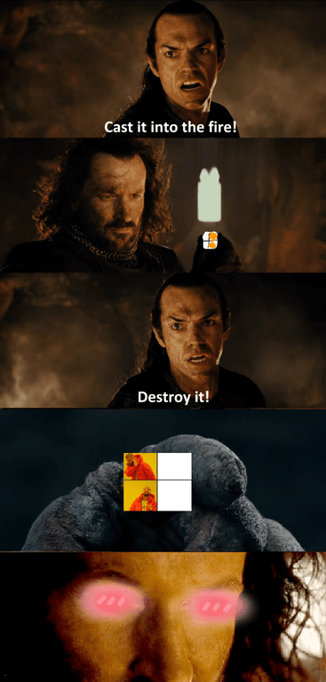Lord of the rings memes, cast it into the fire