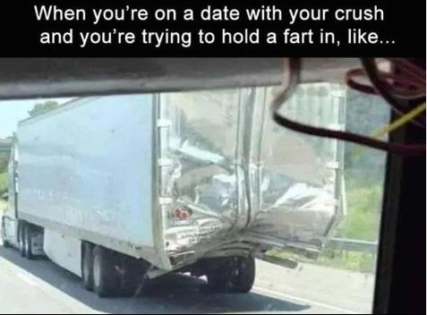Memes - Transport - When you're on a date with your crush and you're trying to hold a fart in, like...