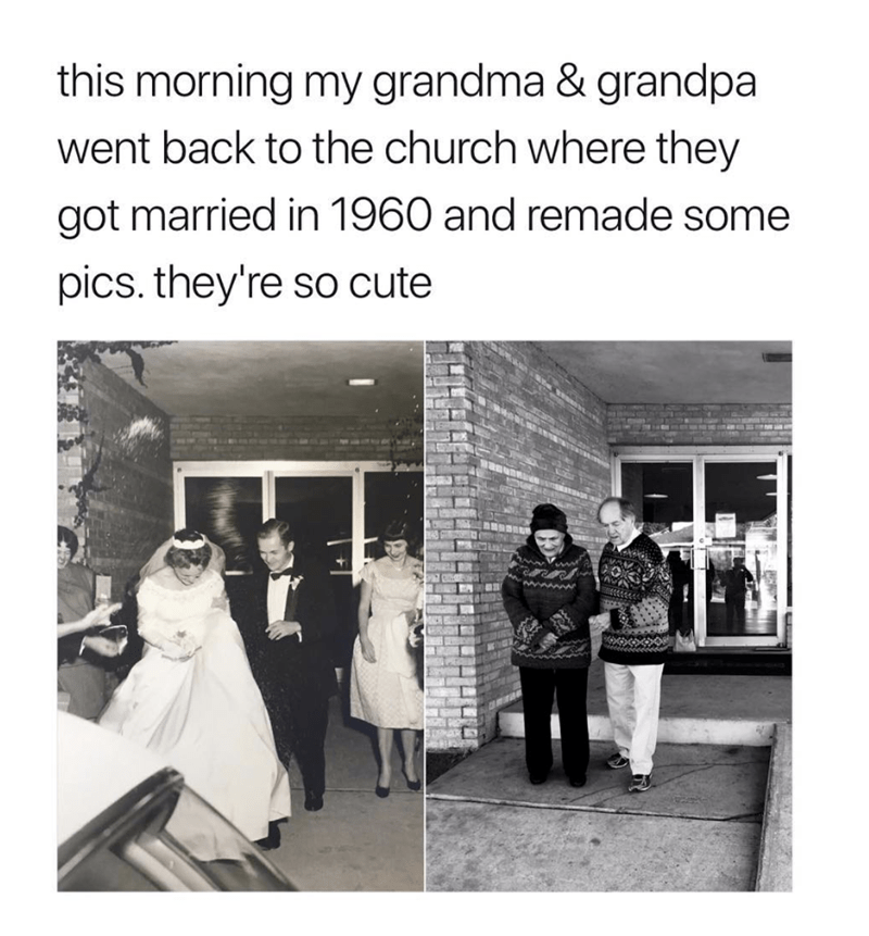 Meme - Photograph - this morning my grandma & grandpa went back to the church where they got married in 1960 and remade some pics. they're so cute