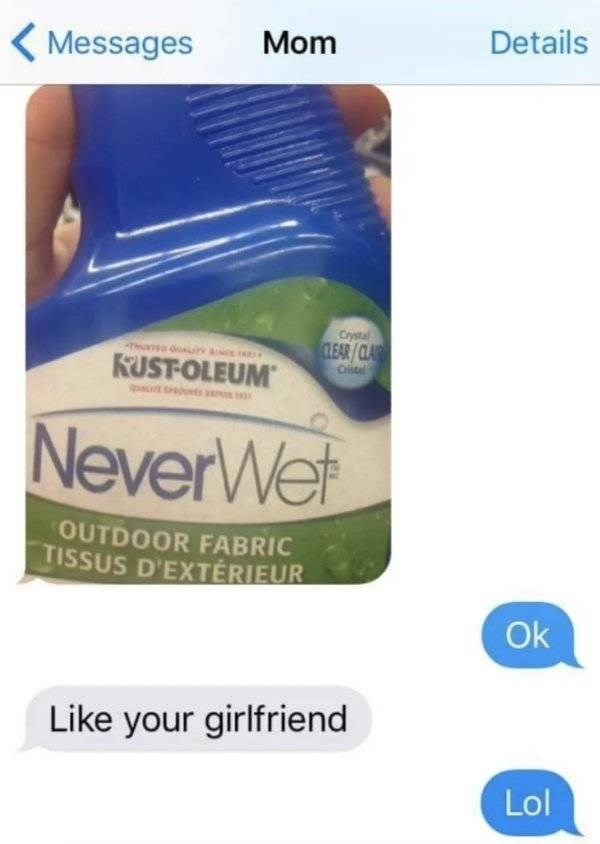 Trolling text from mom, never wet.