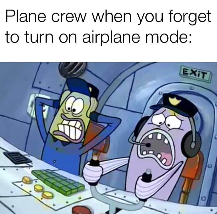 Memes - Cartoon - Plane crew when you forget to turn on airplane mode: EXIT