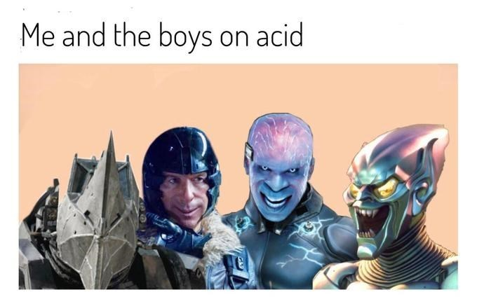 2019 meme - Fictional character - Me and the boys on acid
