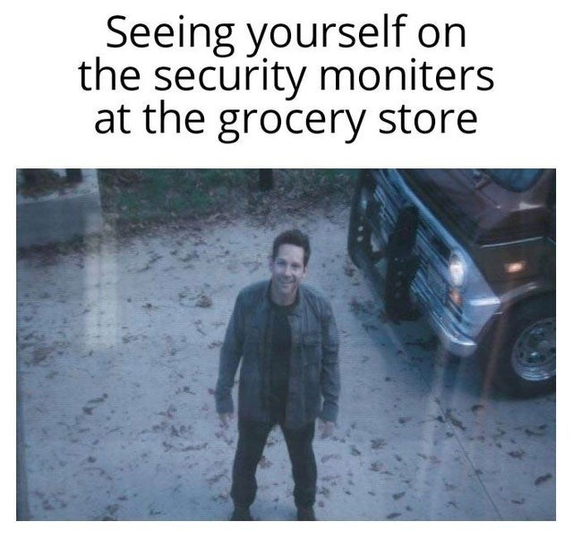 Text - Seeing yourself on the security moniters at the grocery store