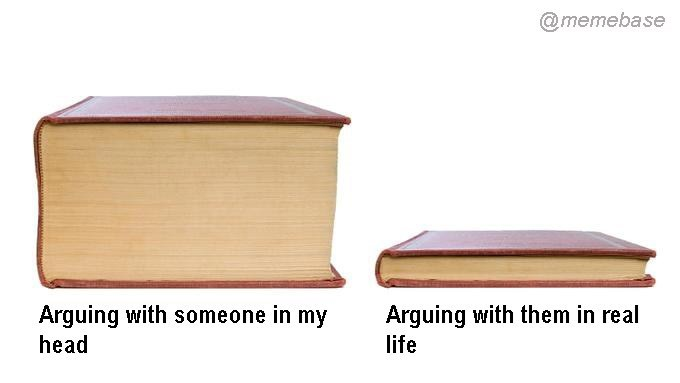 Meme - Wood - @memebase Arguing with someone in my Arguing with them in real head life