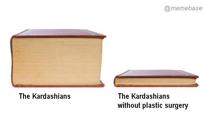 Meme - Wood - @memebase The Kardashians The Kardashians without plastic surgery