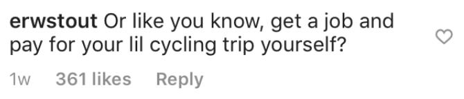 entitled couple - Text - erwstout Or like you know, get a job and pay for your lil cycling trip yourself? 361 likes Reply 1w