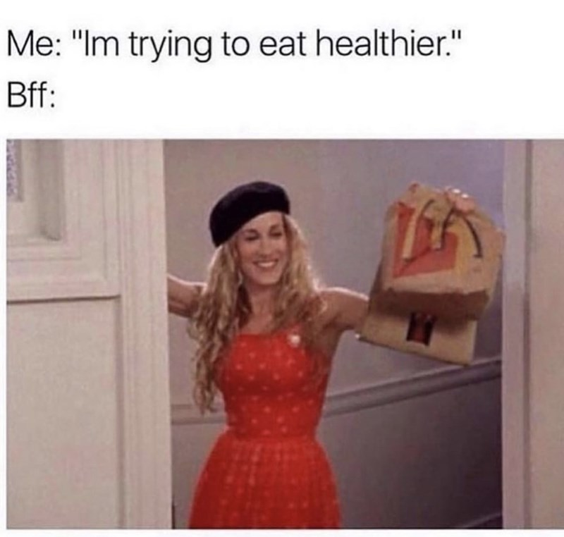 "funny meme - Dress - Me: ""Im trying to eat healthier."" Bff:"
