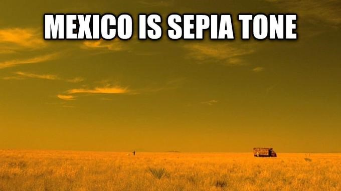 Meme - Grassland - MEXICO IS SEPIA TONE