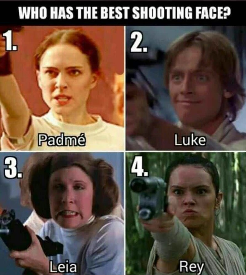 Meme - Facial expression - WHO HAS THE BEST SHOOTING FACE? 2 1. Padmé Luke 4. Leia Rey