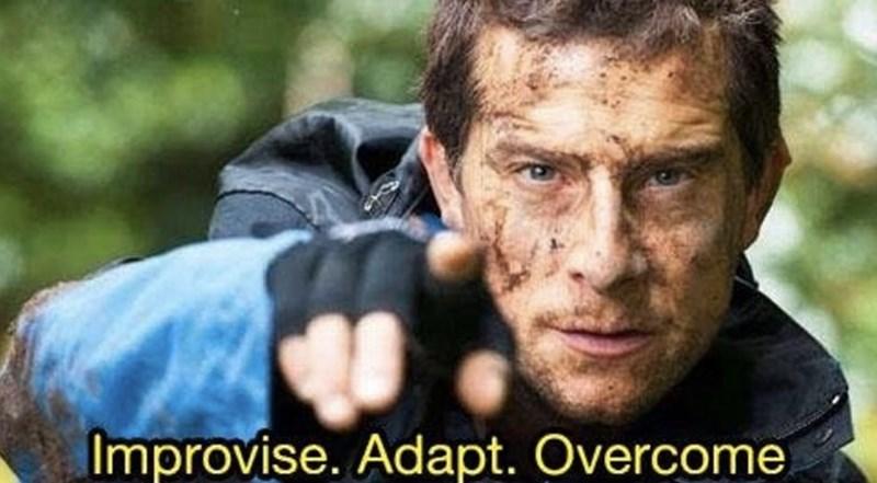 Meme - Forehead - Improvise. Adapt. Overcome