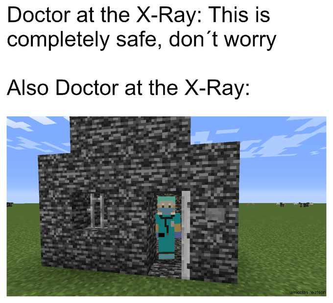 x-ray meme - Text - Doctor at the X-Ray: This is completely safe, don't worry Also Doctor at the X-Ray: u/nicolas watson
