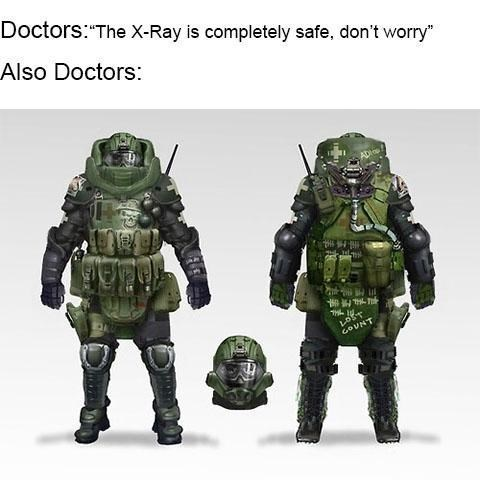 "x-ray meme - Action figure - Doctors: The X-Ray is completely safe, don't worry"" Also Doctors: Abios COUNT"