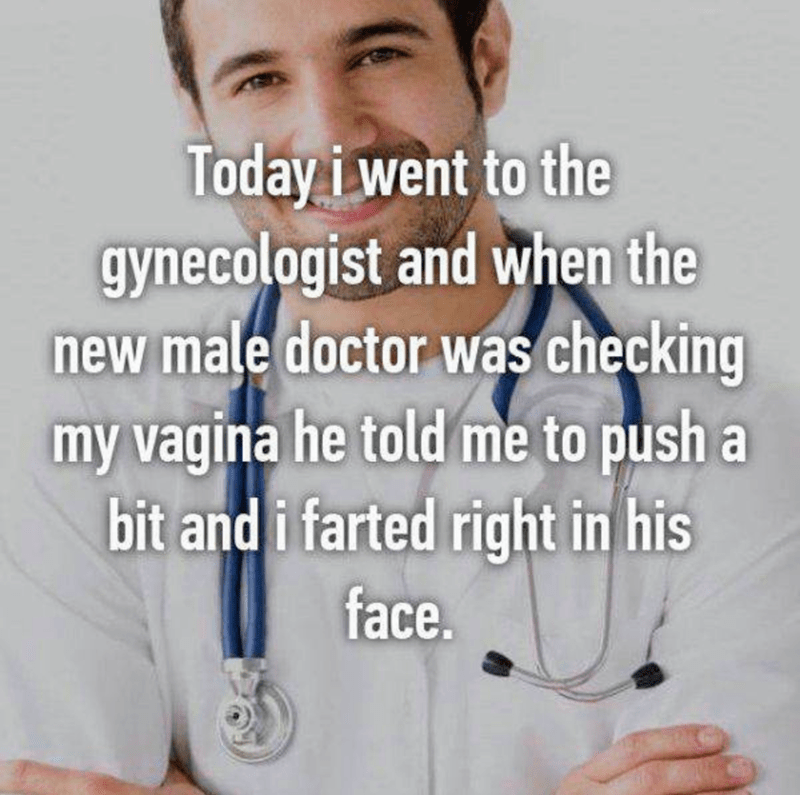 fart jokes - Facial hair - Today i went to the gynecologist and when the new male doctor was checking my vagina he told me to push a bit and i farted right in his face.