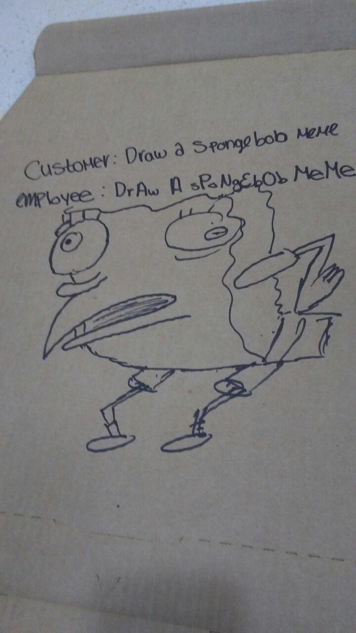 Meme - Drawing - CustoHer: Drow a Sponge bob MeHe eMPloyee DrAw A sPaNgEhO MeMe