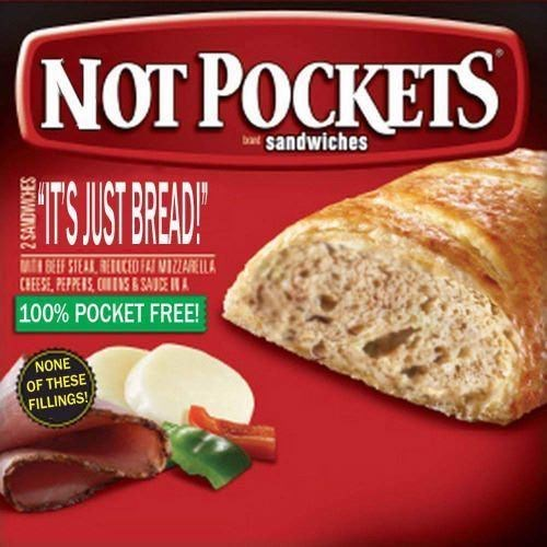 Food - NOT POCKETS bal sandwiches NTSUSTREUO AT BEEF STEAR RECEO FAI NAE LLA CHEESE, PEPPERS CS&SAUDE INA 100% POCKET FREE! NONE OF THESE FILLINGS