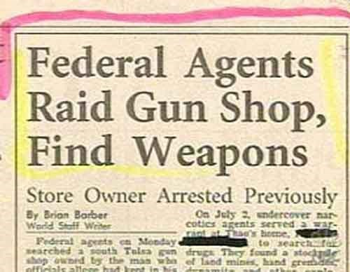 news headline - Text - Federal Agents Raid Gun Shop, Find Weapons Store Owner Arrested Previously By Brian Barber Warld Soff Weter Fedrral agents Mondi zearched a soats Telea Sop wd b the man wi officials On Jely 2endercover nar- cotics agents served a war to search drugs They found a stoc ef Land mines d c