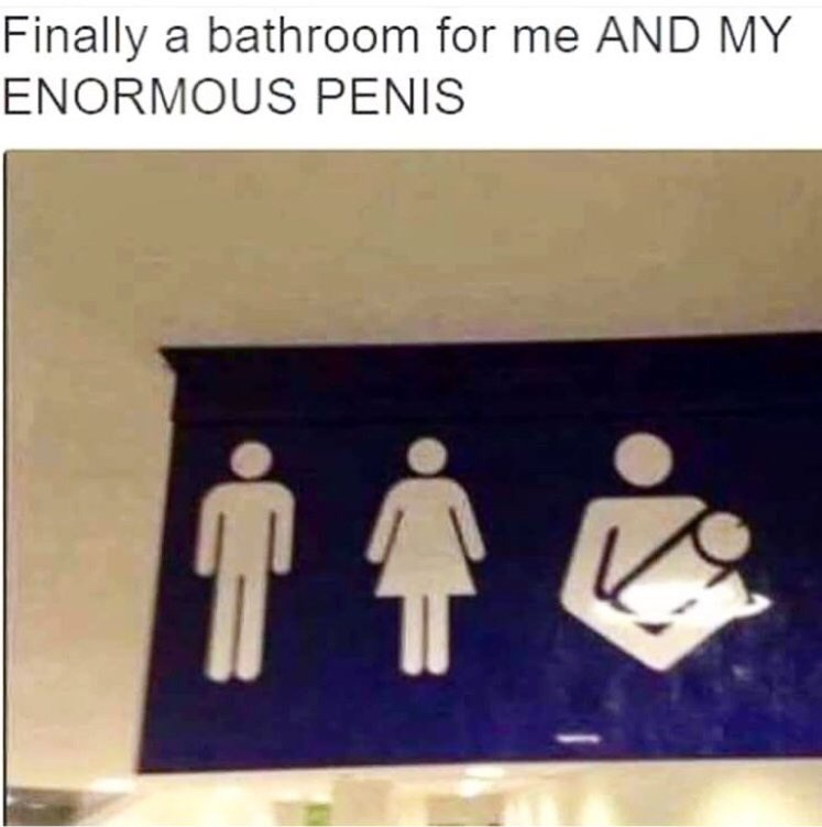sily shitpost - Text - Finally a bathroom for me AND MY ENORMOUS PENIS
