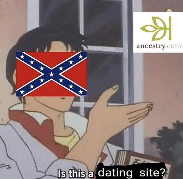 sily shitpost - Finger - ancestry.com Is this a dating site?