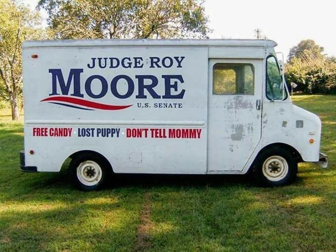 roy moore meme - Motor vehicle - JUDGE ROY MOORE U.S. SENATE FREE CANDY LOST PUPPY DON'T TELL MOMMY