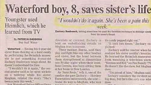 funny news - Text - Waterford boy, 8, saves sister's life Iwouldn't do it again. Shes been a pain this reek Youngster used Heimlich, which he learned from TV