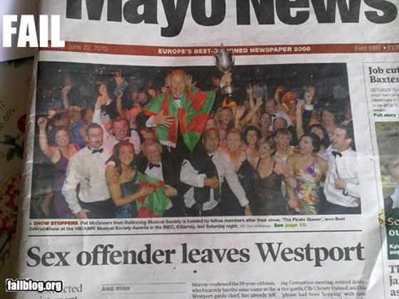 funny news - Newspaper - FAIL 22, 2010 Estd 1890 NED NEWSPAPER 2008 EUROPE'S BEST-D Job cut Baxter BHOW STOPPERS Pat MeGn rm Balieb Musical Seciety is holsted by lwmembers aer their sh The Pite Quee, Ovinuhow at the HAMS Munical Secaty wis in the C,Kamey test Saurday nighte an See page 10 wn Deet Sc Sex offender leaves Westport
