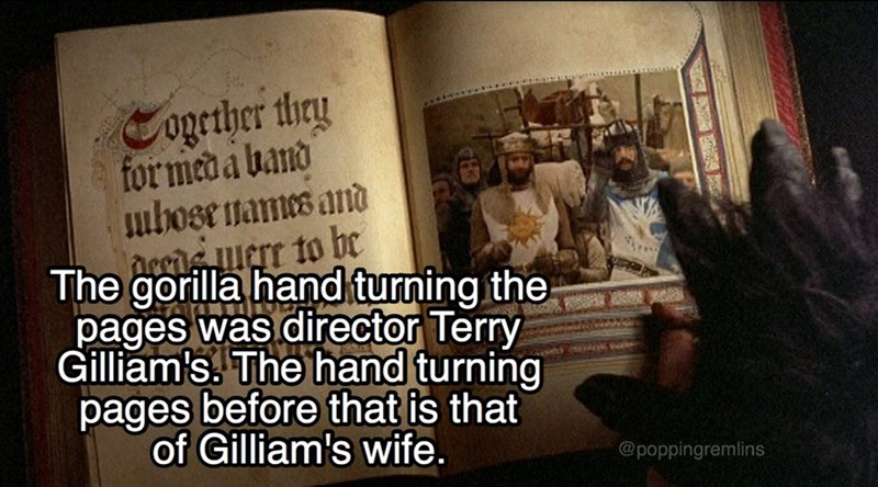 monty python - Text - ogether they formeda band bose names and Accimerr to be The gorilla hand turning the pages was director Terry Gilliam's. The hand turning pages before that is that of Gilliam's wife. @poppingremlins