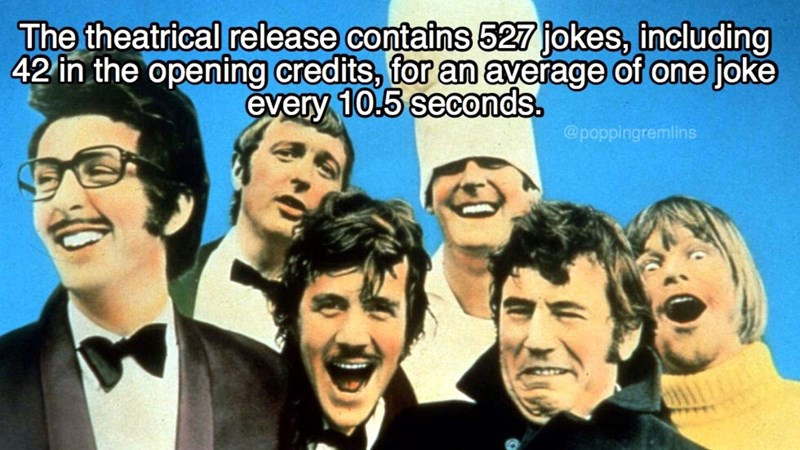 monty python - People - The theatrical release contains 527 jokes, including 42 in the opening credits, for an average of one joke every 10.5 seconds @poppingremlins 10
