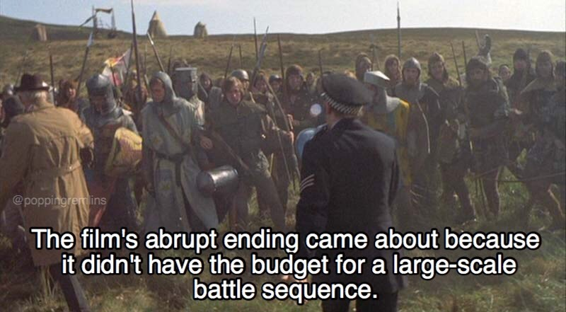 monty python - Adaptation - @poppingrem ins The film's abrupt ending came about because it didn't have the budget for a large-scale battle sequence.