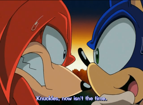 out of context cartoon - Animated cartoon - Knuckles, now isn't the time.