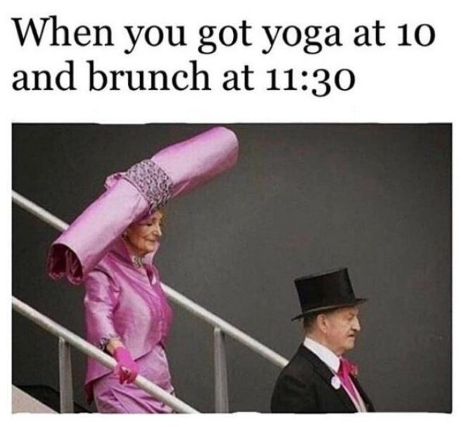 Meme - Pink - When you got yoga at 10 and brunch at 11:30