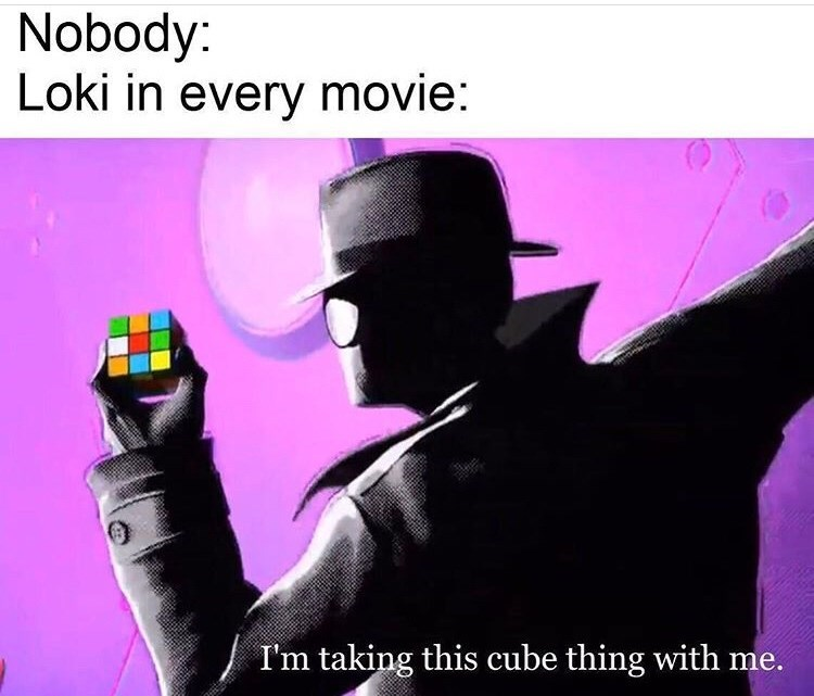 Photo caption - Nobody: Loki in every movie: I'm taking this cube thing with