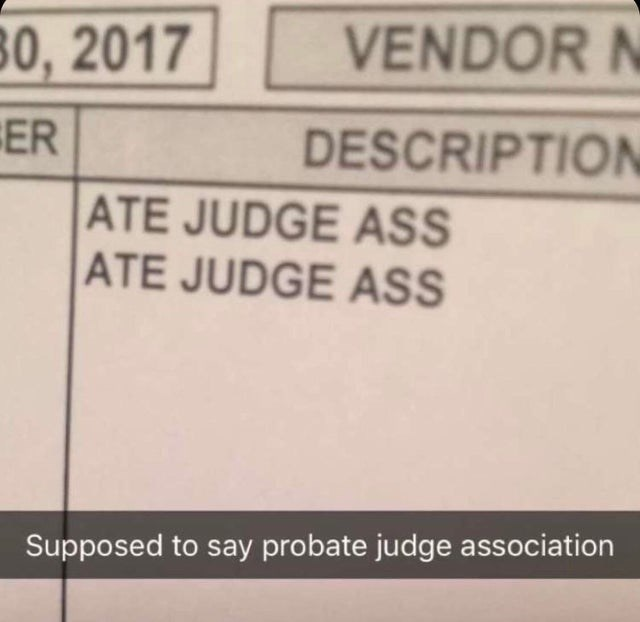 meme - Text - VENDOR 80, 2017 ER ATE JUDGE ASS ATE JUDGE ASS DESCRIPTION Supposed to say probate judge association