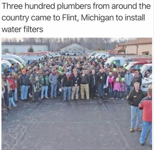 wholesome meme - People - Three hundred plumbers from around the country came to Flint, Michigan to install water filters
