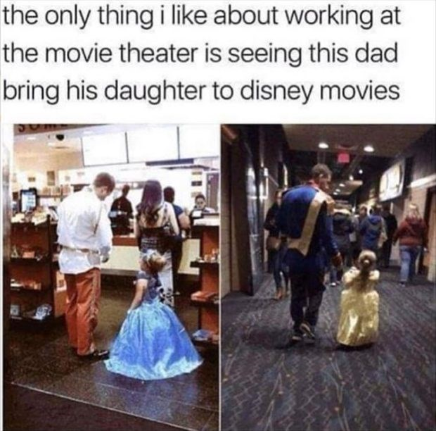 wholesome meme - Fashion - the only thing i like about working at the movie theater is seeing this dad bring his daughter to disney movies