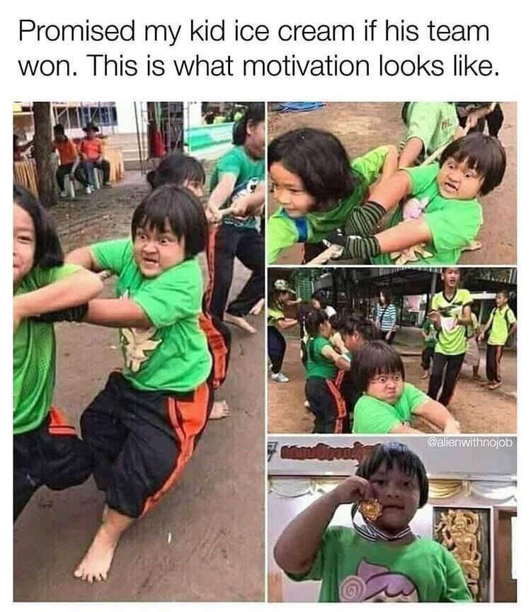 Meme - People - Promised my kid ice cream if his team won. This is what motivation looks like. @allenwithnojob 14