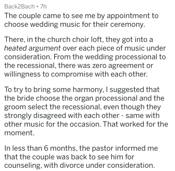 doomed wedding - Text - Back2Bach 7h The couple came to see me by appointment to choose wedding music for their ceremony. There, in the church choir loft, they got into a heated argument over each piece of music under consideration. From the wedding processional to the recessional, there was zero agreement or willingness to compromise with each other