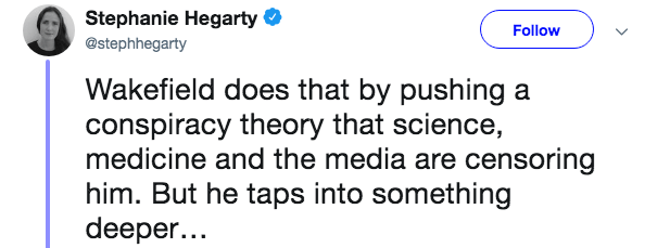 anti vaxxers - Text - Stephanie Hegarty Follow @stephhegarty Wakefield does that by pushing a conspiracy theory that science, medicine and the media are censoring him. But he taps into something deeper...