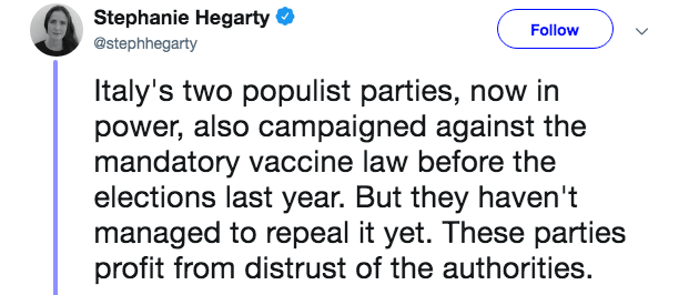anti vaxxers - Text - Stephanie Hegarty Follow @stephhegarty Italy's two populist parties, now in power, also campaigned against the mandatory vaccine law before the elections last year. But they haven't managed to repeal it yet. These parties profit from distrust of the authorities.