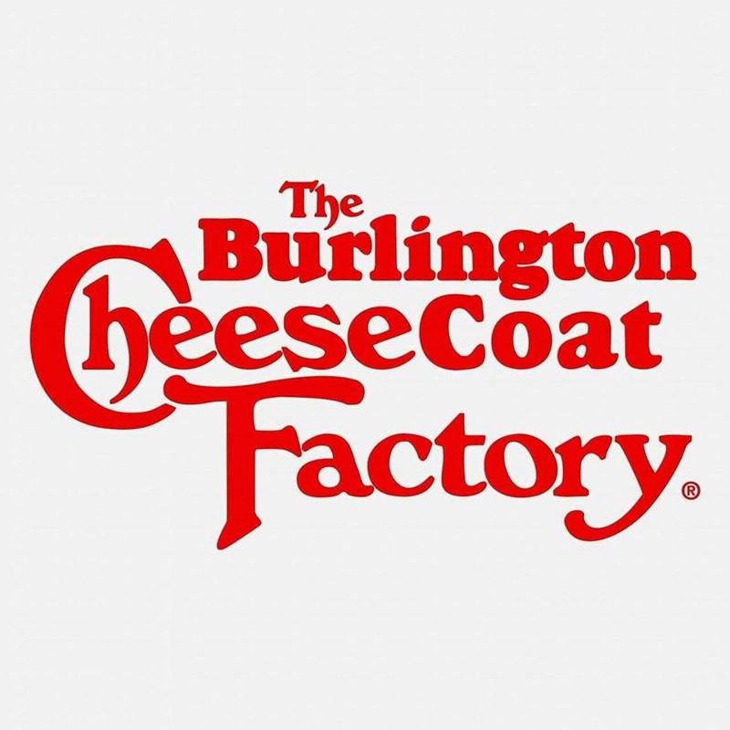 Meme - Text - The Burlington (heeseCoat Factory.