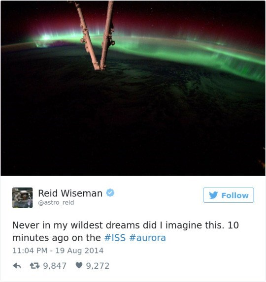 Sky - Reid Wiseman Follow @astro_reid Never in my wildest dreams did I imagine this. 10 minutes ago on the #ISS #aurora 11:04 PM 19 Aug 2014 9,847 9,272