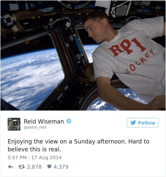 Photography - HOCKEY Reid Wiseman @astro reid Follow Enjoying the view on a Sunday afternoon. Hard to believe this is real. 5:57 PM - 17 Aug 2014 t2,878 4,379