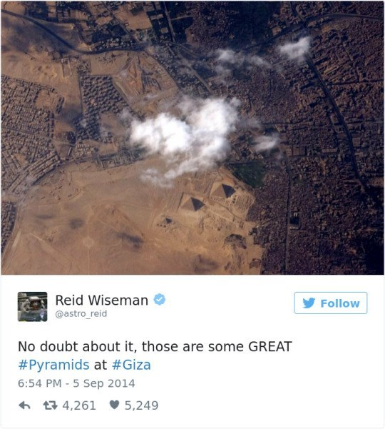 Text - P Reid Wiseman Follow @astro_reid No doubt about it, those are some GREAT #Pyramids at #Giza 6:54 PM - 5 Sep 2014 4,261 5,249
