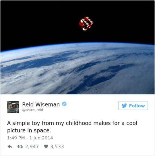Atmosphere - Reid Wiseman @astro_reid Follow A simple toy from my childhood makes for a cool picture in space. 1:49 PM 1 Jun 2014 2,947 3,533